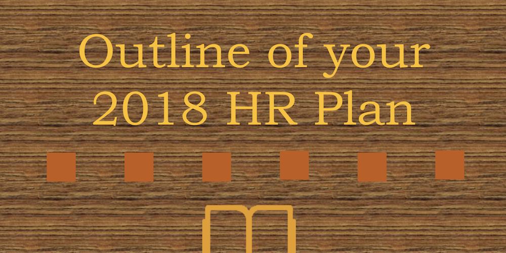Outline of your 2018 HR Plan